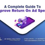 A Complete Guide To Improve Return On Ad Spend