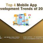 Top 4 Mobile App Development Trends of 2021