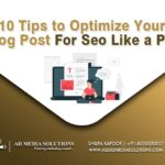 10 Tips to Optimize Your Blog Post For Seo Like a Pro