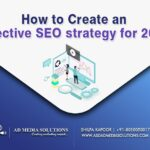 How to Create An Effective SEO Strategy For 2021