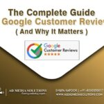 The Complete Guide To Google Customer Reviews ( And Why It Matters )