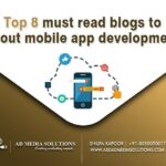 Top 8  Blogs To About Mobile App Development